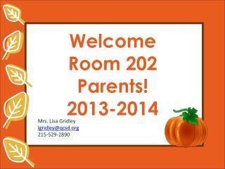 Welcome Room 202 Parents! 2013-2014