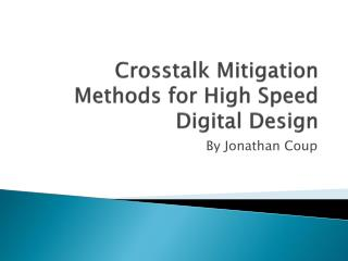 Crosstalk Mitigation Methods for High Speed Digital Design