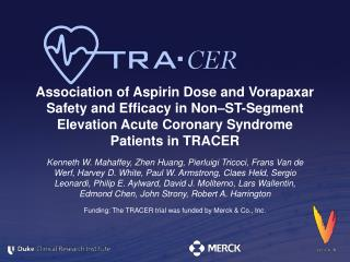 Funding: The TRACER trial was funded  by  Merck & Co., Inc.