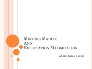 Mixture Models  And Expectation Maximization