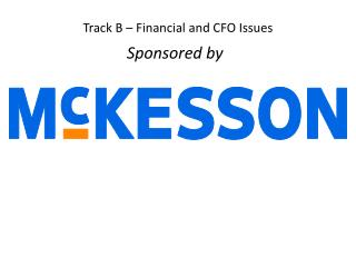 Track  B –  Financial and CFO Issues