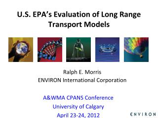 U.S. EPA's Evaluation of Long Range Transport Models