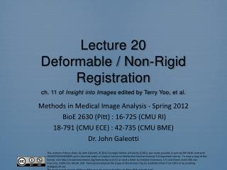 Methods in Medical Image Analysis - Spring 2012 BioE 2630 (Pitt) : 16-725 (CMU RI)