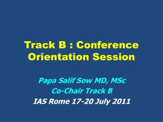 Track B : Conference Orientation Session