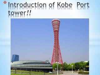 Introduction of Kobe  Port  tower !!