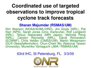 Coordinated use of targeted observations to improve tropical cyclone track forecasts