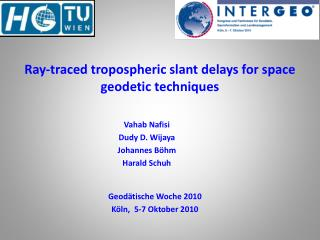 Ray-traced tropospheric slant delays for space geodetic techniques