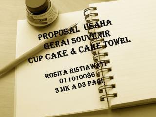 PROPOSAL  USAHA GERAI SOUVENIR CUP CAKE & CAKE TOWEL