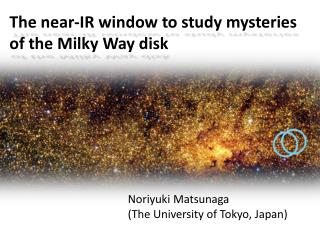 The near-IR window to study mysteries of the Milky Way disk