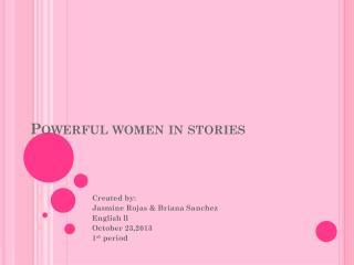 Powerful women in stories