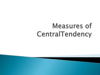 Measures of  CentralTendency