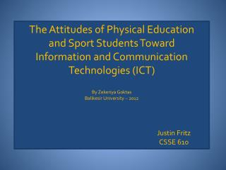 The Attitudes of Physical Education  and Sport Students Toward  Information and Communication