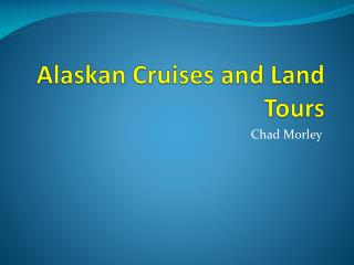 Alaskan Cruises and Land Tours