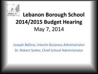 Lebanon Borough School 2014/2015 Budget Hearing May 7, 2014