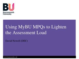 Using  MyBU  MPQs to Lighten the Assessment Load