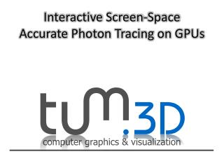 Interactive Screen-Space Accurate Photon Tracing on GPUs