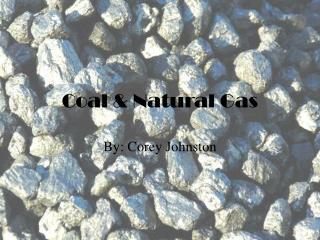 Coal & Natural Gas