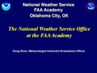 National Weather Service               FAA Academy  Oklahoma City, OK