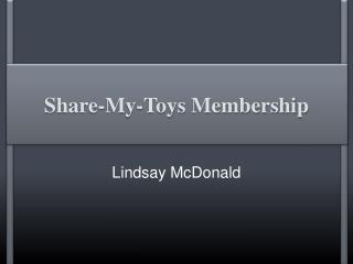 Share-My-Toys Membership