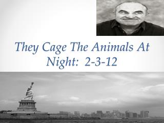 They Cage The Animals At Night:  2-3-12