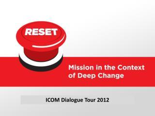 ICOM Dialogue Tour 2012