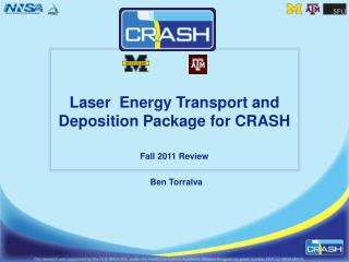 Laser  Energy Transport and Deposition Package for CRASH Fall 2011 Review