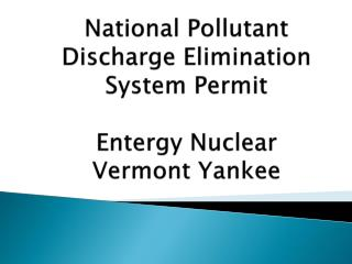 National Pollutant Discharge Elimination System Permit Entergy Nuclear Vermont Yankee