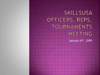 SkillsUSA  Officers, Reps, Tournaments Meeting