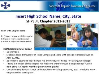 Insert High School Name, City, State  SHPE Jr. Chapter 2012-2013