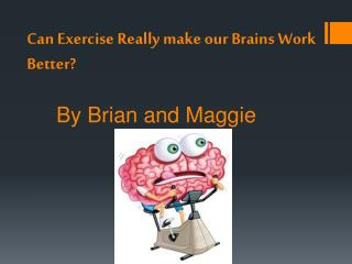 Can Exercise Really make our Brains Work Better?