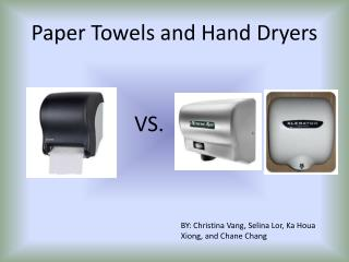 Paper Towels and Hand Dryers