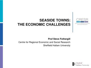 SEASIDE TOWNS: THE ECONOMIC CHALLENGES