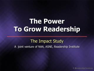 The Impact Study  A  joint venture of NAA, ASNE, Readership Institute