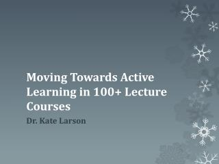 Moving Towards Active Learning in 100+ Lecture Courses