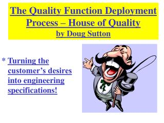 The Quality Function Deployment Process   House of Quality by Doug Sutton