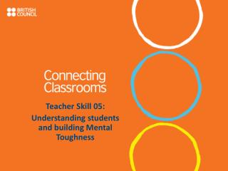 Teacher Skill 05: Understanding students and building Mental Toughness