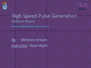 High Speed Pulse Generation Midterm Report