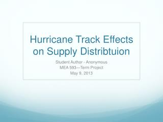 Hurricane Track Effects on Supply  Distribtuion