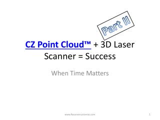 CZ Point Cloud ™ + 3D Laser Scanner = Success