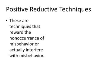 Positive Reductive Techniques