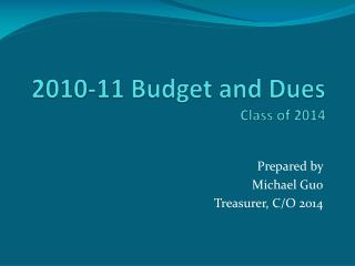 2010-11 Budget and Dues Class of 2014