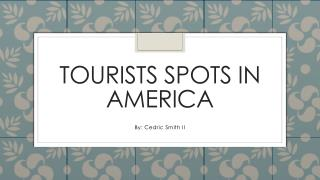 Tourists Spots in America