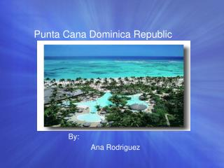 Punta Cana Dominica Republic