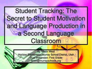 By Tristin West Horizon Elementary- Murray School District, Utah Dual Immersion- First Grade