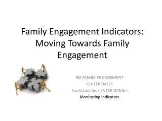 Family Engagement Indicators: Moving Towards Family Engagement
