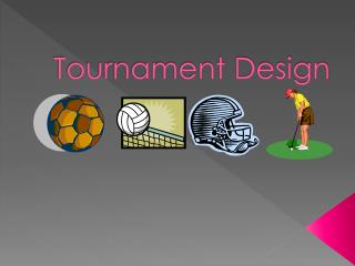 Tournament Design