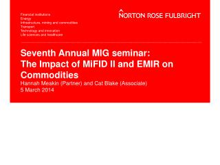 Seventh Annual  MIG  seminar:  The Impact of MiFID II and EMIR on Commodities