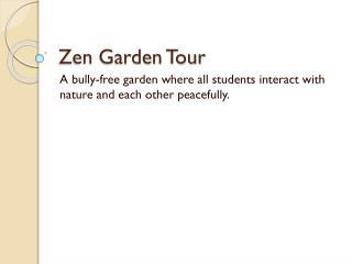 Zen Garden Tour