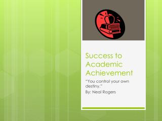 Success to Academic Achievement