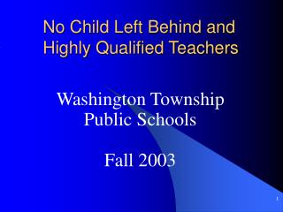 No Child Left Behind and Highly Qualified Teachers